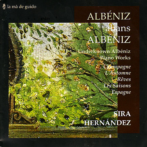 Play & Download Albéniz: Champagne, L'Automne, Rêves, Les Saisons, Espagne by Sira Hernández | Napster