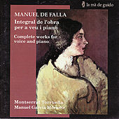 Play & Download Falla: Complete Works for Voice and Piano by Montserrat Torruella | Napster