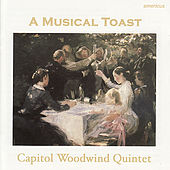 Play & Download A Musical Toast by Capitol Woodwind Quintet | Napster