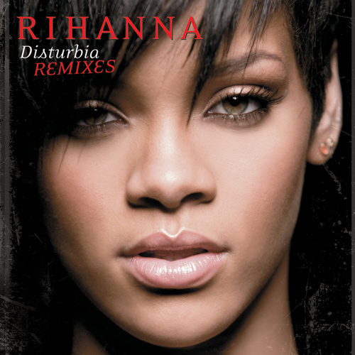 Disturbia by Rihanna
