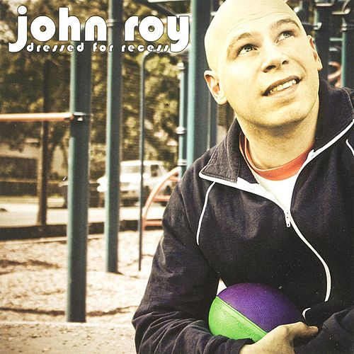 Play & Download Dressed For Recess by John Roy | Napster