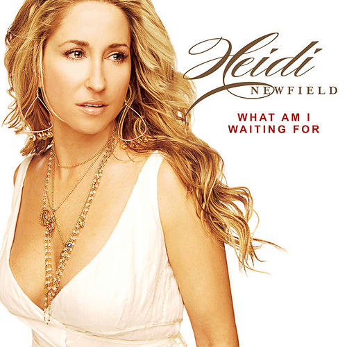 Play & Download What Am I Waiting For by Heidi Newfield | Napster