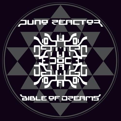 Bible Of Dreams by Juno Reactor