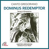 Dominus Redemptor (Tempo di quaresima) by Fulvio Rampi Cantori Gregoriani
