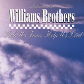 Play & Download Help Us Jesus, Help Us Lord by The Williams Brothers | Napster