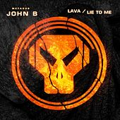 Play & Download Lava / Lie to Me by John B | Napster