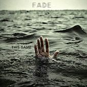 This Game by Fade