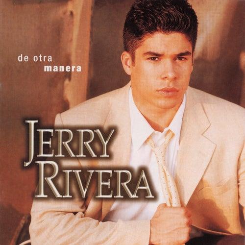 Play & Download De Otra Manera by Jerry Rivera | Napster