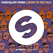 Listen To The Talk by Chocolate Puma