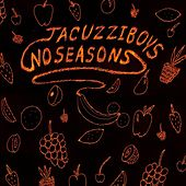 Play & Download No Seasons by Jacuzzi Boys | Napster