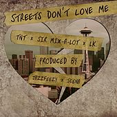 Play & Download Streets Don't Love Me (feat. Sir Mix-A-Lot & LK) by TNT | Napster