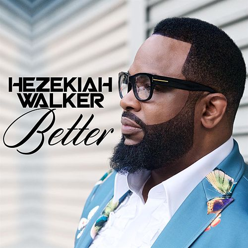 Play & Download Better by Hezekiah Walker | Napster