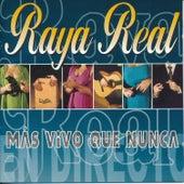 Más Vivo Que Nunca by Raya Real