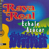 Play & Download Échale Azúcar by Raya Real | Napster