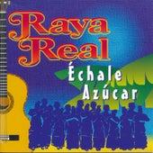 Échale Azúcar by Raya Real