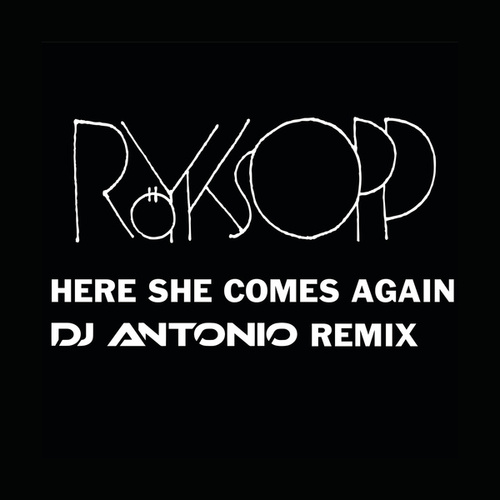 Play & Download Here She Comes Again by Röyksopp | Napster