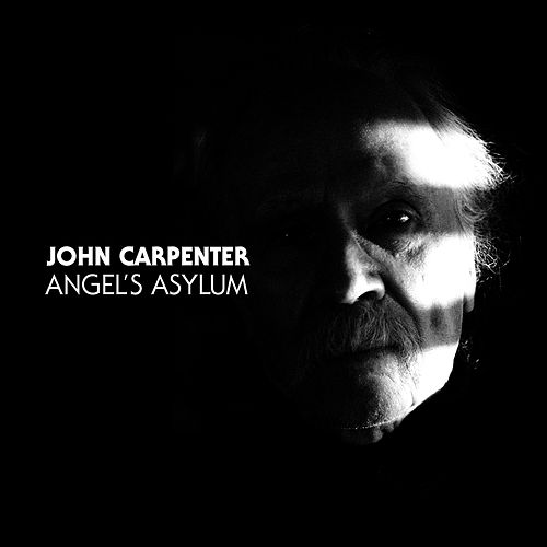 Play & Download Angel's Asylum by John Carpenter | Napster