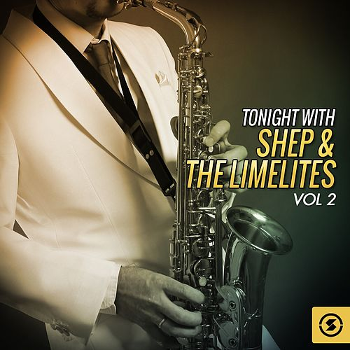 Tonight with Shep & the Limelites, Vol. 2 by Shep and the Limelites