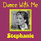 Play & Download Dance with Me by Stephanie | Napster