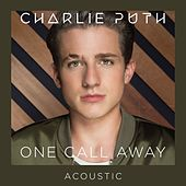 Play & Download One Call Away (Acoustic) by Charlie Puth | Napster