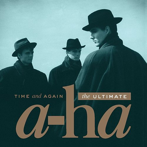 Time And Again: The Ultimate a-ha von a-ha