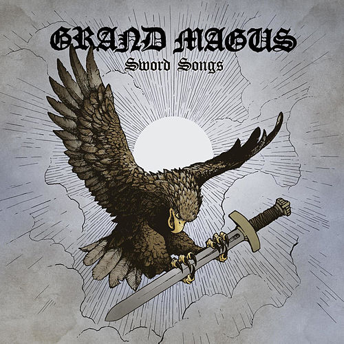 Sword Songs by Grand Magus