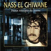 Play & Download Transe musique du Maroc by Nass El Ghiwane | Napster