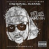 Play & Download Return of the Neighborhood Dope Man by Criminal Manne | Napster