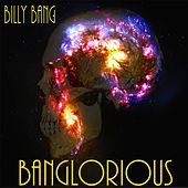 Banglorious by Billy Bang