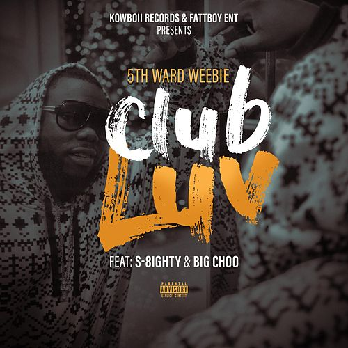 Play & Download Club Luv by 5th Ward Weebie | Napster