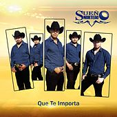 Play & Download Que Te Importa by Sueño Norteño | Napster
