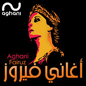 Play & Download Aghani Fairuz by Fairuz | Napster