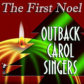 Play & Download The First Noel by Outback Carol Singers | Napster
