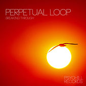 Play & Download Breaking Through by Perpetual Loop | Napster