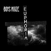 Play & Download Euphoria (feat. Remy Banks) by Boys Noize | Napster