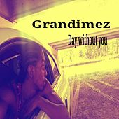 Play & Download Day Without You - Single by GranDimez | Napster