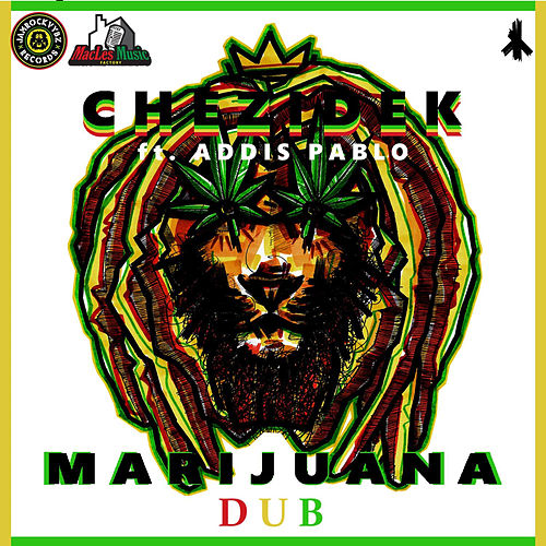 Play & Download Marijuana Dub (feat. Addis Pablo) by Chezidek | Napster