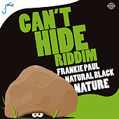 Can't Hide Riddim by Various Artists