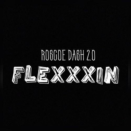 Play & Download Flexxxin by Roscoe Dash | Napster