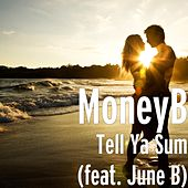 Play & Download Tell Ya Sum (feat. June B) by Money B | Napster