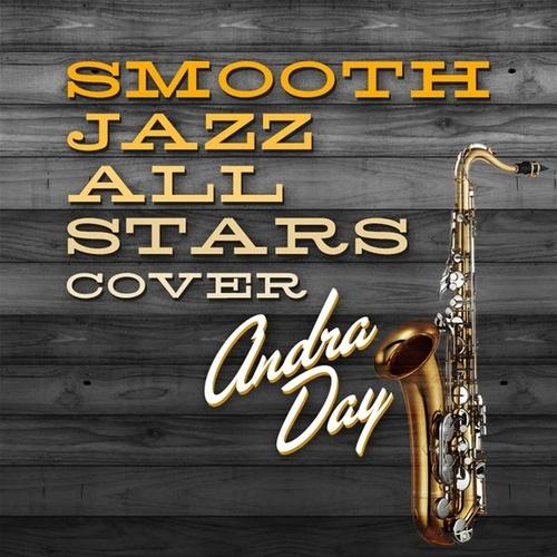 Smooth Jazz All Stars Cover Andra Day by Rick James Tribute Band