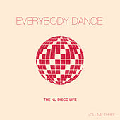 Everybody Dance, Vol. 3 - Nu Disco Compilation by Various Artists