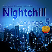 Play & Download Nightchill Lounge 5 - Finest Autumn Chill Lounge Music to Enjoy by Various Artists | Napster
