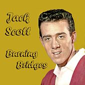 Burning Bridges by Jack Scott