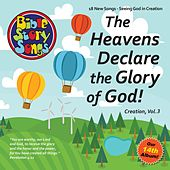 The Heavens Declare the Glory of God: Creation, Vol. 3 by Bible StorySongs
