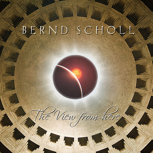 Play & Download The View from Here by Bernd Scholl | Napster