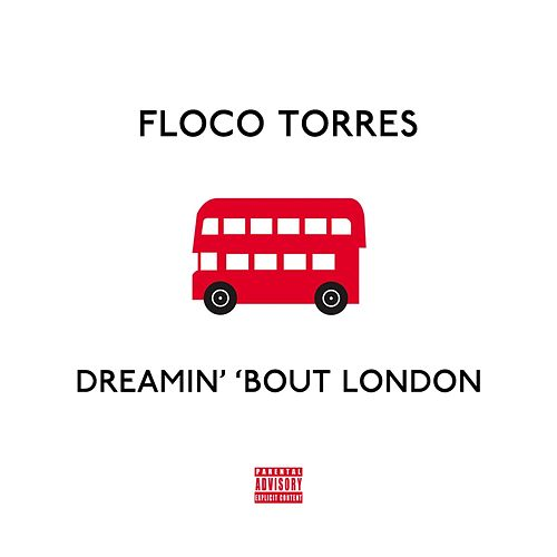 Play & Download Dreamin' 'Bout London by Floco Torres | Napster