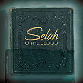 O The Blood by Selah