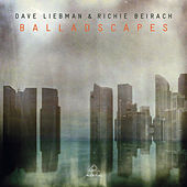 Balladscapes by Dave Liebman
