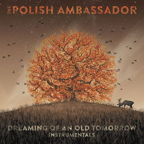 Dreaming of an Old Tomorrow (Instrumentals) by The Polish Ambassador
